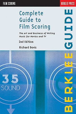 Complete Guide to Film Scoring By Davis, Richard